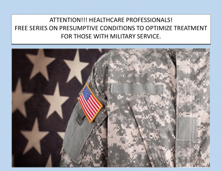 <p>ATTENTION! HEALTHCARE PROFESSIONALS! FREE SERIES ON PRESUMPTIVE CONDITIONS TO OPTIMIZE TREATMENT FOR THOSE WITH MILITARY SERVICE.</p>