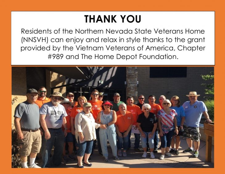 <p>HUGE THANK YOU to the volunteer efforts of the Vietnam Veterans of America, Chapter #989 (VVA #989) and The Home Depot Foundation. Residents of the Northern Nevada State Veterans Home (NNSVH) received a $5,000 grant and now they can enjoy and relax in style on any one of three patios they received.</p>